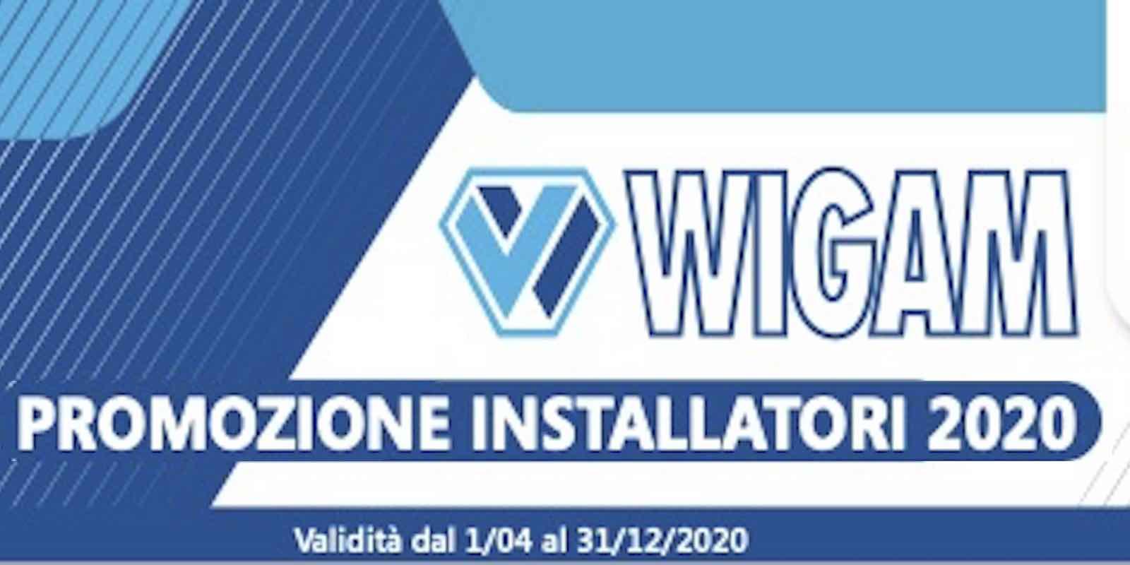 Wigam promozione installatori 2020